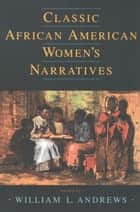 Classic African American Women's Narratives ekitaplar by William L. Andrews
