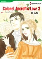 COLONEL ANCROFT'S LOVE 2 (Harlequin Comics) - Harlequin Comics ebook by Sylvia Andrew, Rin Ogata