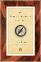 The Bible's Promises for Life (From the Holy Bible, English Standard Version) ebook by Crossway