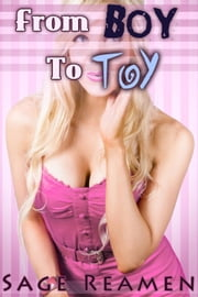 From Boy to Toy - Waking Up a Woman (A Gender Swap Story) ebook by Sage Reamen