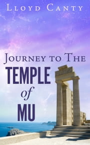 Journey to the Temple of Mu ebook by Lloyd Canty