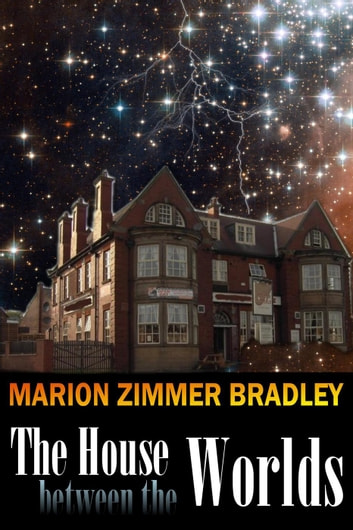 The House Between the Worlds ebook by Marion Zimmer Bradley