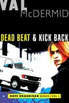 Dead Beat and Kick Back - Kate Brannigan Mysteries #1 and #2 ebook by Val McDermid