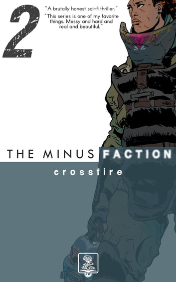 The Minus Faction - Episode Two: Crossfire - The Minus Faction, #2 ebook by Rick Wayne