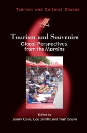 Tourism and Souvenirs - Glocal Perspectives from the Margins ebook by Jenny Cave,Lee Jolliffe