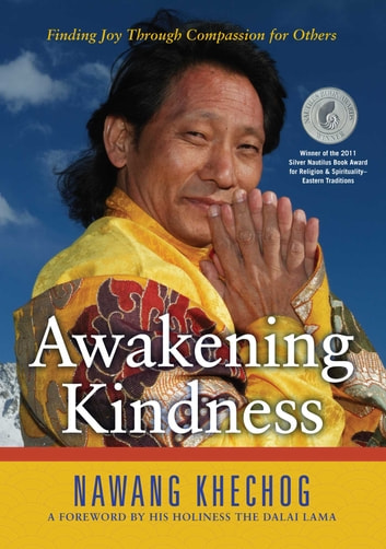 Awakening Kindness - Finding Joy Through Compassion for Others ebook by Nawang Khechog