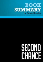 Summary of Second Chance: Three Presidents and the Crisis of American Superpower - Zbigniew Brzezinski ebook by Capitol Reader