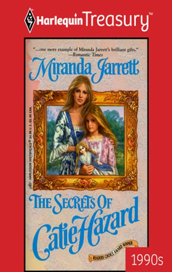 The Secrets of Catie Hazard ebook by Miranda Jarrett
