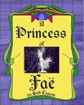 A Princess of Fae ebook by Bob Craton