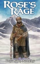Rose's Rage - Mountain Man Series, #11 ebook by Greg Strandberg