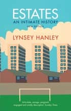 Estates ebook by Lynsey Hanley