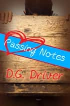Passing Notes ekitaplar by D. G. Driver