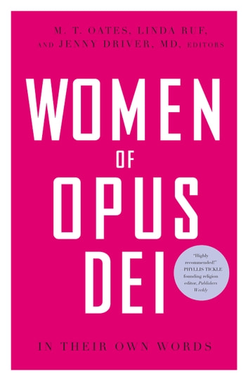Women of Opus Dei - In Their Own Words ebook by Linda Ruf,Jenny Driver,M. Oates