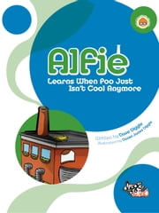 Alfie - Learns When Poo Just Isn't Cool Anymore ebook by Dave Diggle