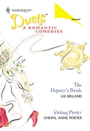 The Deputy's Bride & Sitting Pretty ebook by Liz Ireland,Cheryl Anne Porter