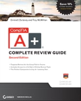 CompTIA A+ Complete Review Guide - Exams 220-801 and 220-802 ebook by Emmett Dulaney,Troy McMillan