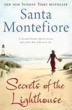Secrets of the Lighthouse ebook by Santa Montefiore