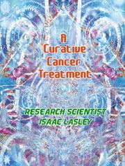 A Curative Cancer Treatment ebook by Kobo.Web.Store.Products.Fields.ContributorFieldViewModel