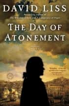 The Day of Atonement - A Novel ebook by David Liss