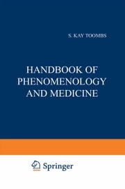 Handbook of Phenomenology and Medicine ebook by S. Kay Toombs
