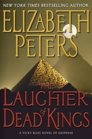 The Laughter of Dead Kings ebook by Elizabeth Peters