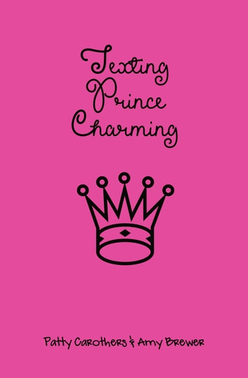 Texting Prince Charming ebook by Patty Carothers,Amy Brewer