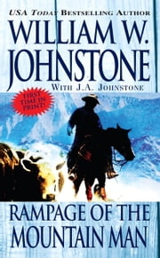 Rampage of the Mountain Man ebook by William W. Johnstone,J.A. Johnstone