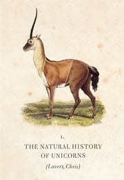 The Natural History of Unicorns ebook by Dr. Chris Lavers