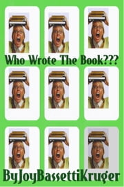 Who Wrote The Book ebook by Joy Bassetti-Kruger
