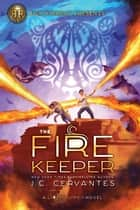 The Fire Keeper - A Storm Runner Novel, Book 2 ebook by J.C. Cervantes