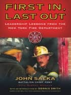 First In, Last Out ebook by John Salka,Barret Neville,Dennis Smith