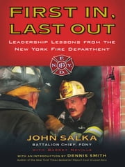 First In, Last Out - Leadership Lessons from the New York Fire Department ebook by John Salka,Barret Neville,Dennis Smith