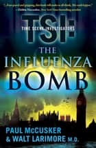 The Influenza Bomb ebook by Paul McCusker,Walt Larimore