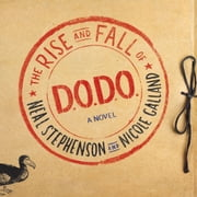 The Rise and Fall of D.O.D.O. - A Novel audiobook by Neal Stephenson, Nicole Galland