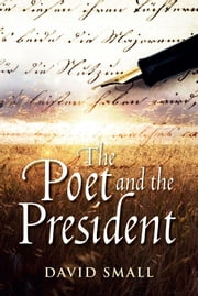 The Poet and The President ebook by David Small