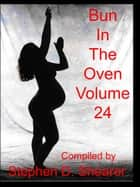 Bun In The Oven Volume 24 ebook by Stephen Shearer