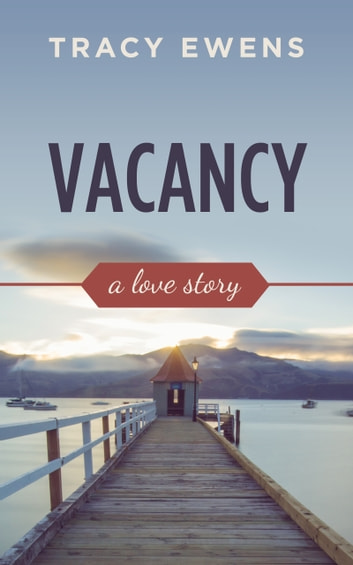 Vacancy - A Love Story ebook by Tracy Ewens