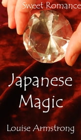 Japanese Magic ebook by Louise Armstrong