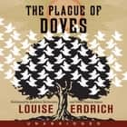 The Plague of Doves livre audio by Louise Erdrich