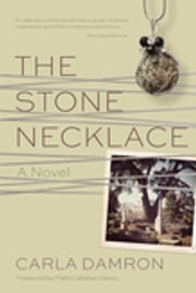 The Stone Necklace - A Novel ebook by Carla Damron,Patti Callahan Henry