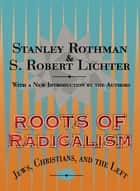 Roots of Radicalism ebook by Stanley Rothman