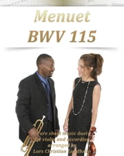 Menuet BWV 115 Pure sheet music duet for violin and accordion arranged by Lars Christian Lundholm ebook by Pure Sheet Music