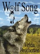 Wolf Song ebook by Velda Brotherton
