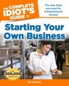 The Complete Idiot's Guide to Starting Your Own Business, 6th Edition ebook by Ed Paulson