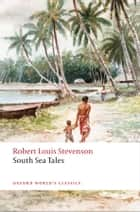 South Sea Tales ebook by Robert Louis Stevenson, Roslyn Jolly