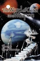 The Word of God as a Weapon ebook by Vance Bronson