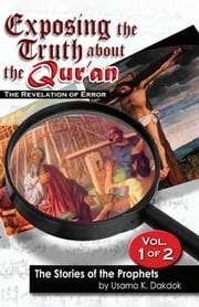 Exposing the Truth about the Qur'an: The Revelation of Error, Volume 1 ebook by Usama Dakdok