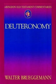 Abingdon Old Testament Commentaries: Deuteronomy ebook by Walter Brueggemann