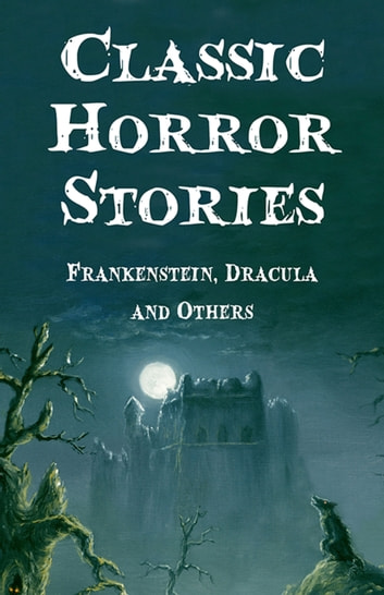 Classic Horror Stories - Five-Book Bundle ebook by Various Authors