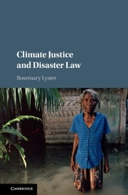 Climate Justice and Disaster Law ebook by Rosemary Lyster